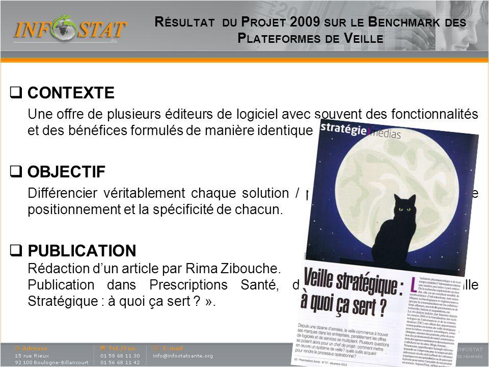 4 R ÉSULTAT DU P ROJET 2009 SUR LE B ENCHMARK DES P LATEFORMES DE V EILLE CONTEXTE Une offre de plusieurs éditeurs de logiciel avec souvent des foncti