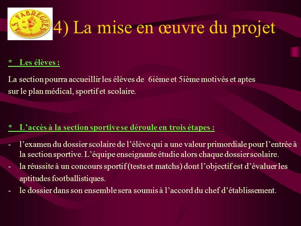 4) La mise en œuvre du projet *Les élèves : La section pourra accueillir les élèves de 6ième et 5ième motivés et aptes sur le plan médical, sportif et