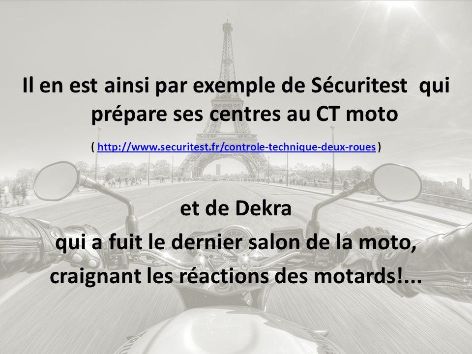 De grands groupes de CT automobile font du lobbying et se préparent au juteux marché du 2 roues, vu que le marché des CT voitures stagne (et oui, encore une question de pognon… bien plus que de sécurité, car noublions pas que seulement 0,7% des accidents sont dus à un défaut des véhicules!!)
