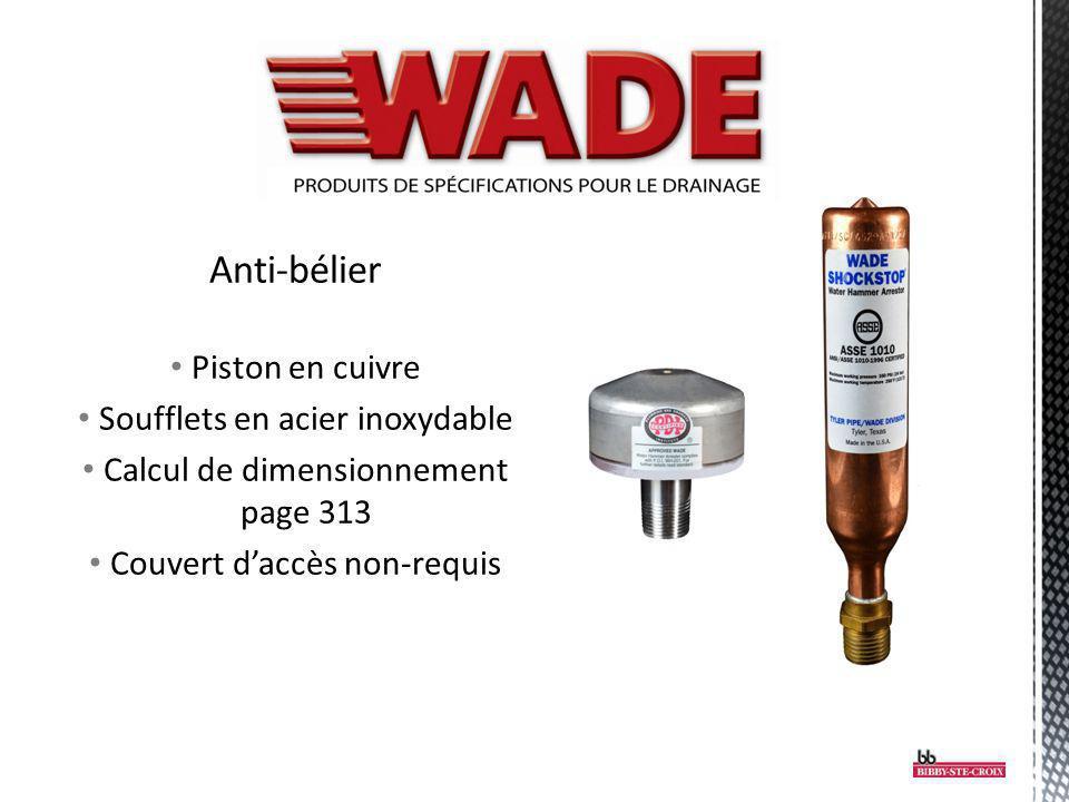 Anti-bélier Piston en cuivre Soufflets en acier inoxydable Calcul de dimensionnement page 313 Couvert daccès non-requis