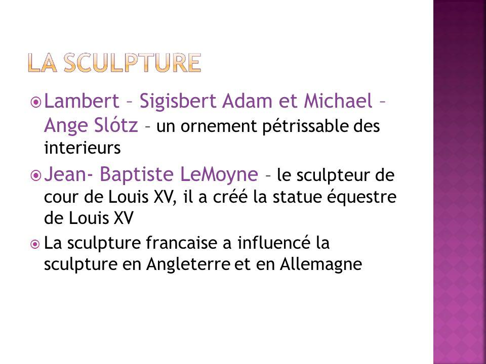Lambert – Sigisbert Adam et Michael – Ange Slótz – un ornement pétrissable des interieurs Jean- Baptiste LeMoyne – le sculpteur de cour de Louis XV, i