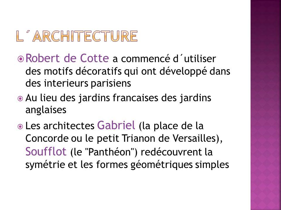 Robert de Cotte a commencé d´utiliser des motifs décoratifs qui ont développé dans des interieurs parisiens Au lieu des jardins francaises des jardins