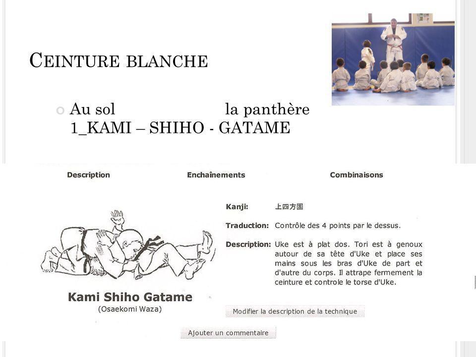 C EINTURE BLANCHE Au sol la panthère 1_KAMI – SHIHO - GATAME