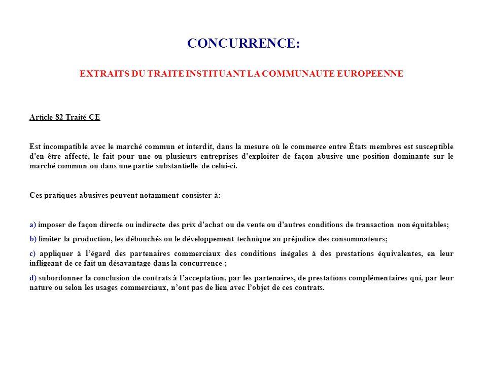 CONCURRENCE: Article 82 Traité CE Est incompatible avec le marché commun et interdit, dans la mesure où le commerce entre États membres est susceptibl