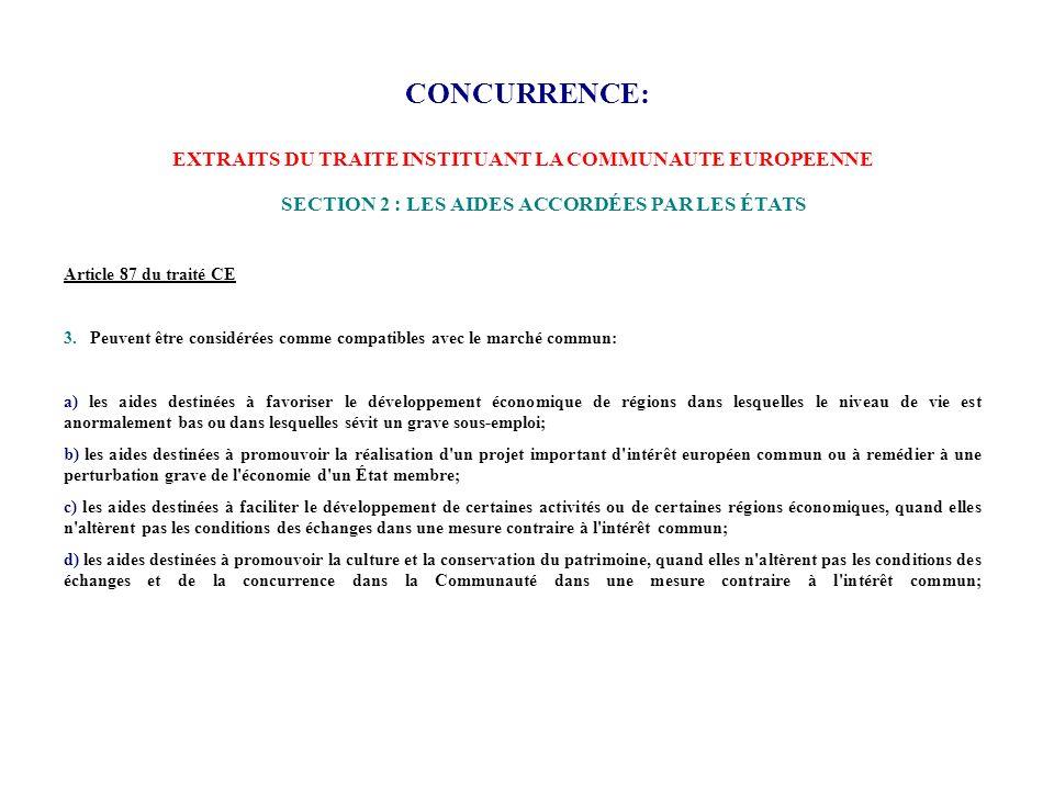 CONCURRENCE: Article 87 du traité CE 3. Peuvent être considérées comme compatibles avec le marché commun: a) les aides destinées à favoriser le dévelo