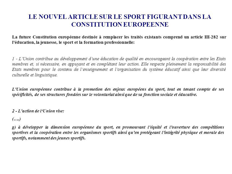 LE NOUVEL ARTICLE SUR LE SPORT FIGURANT DANS LA CONSTITUTION EUROPEENNE La future Constitution européenne destinée à remplacer les traités existants c