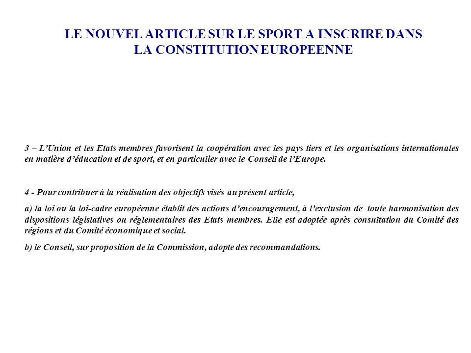 LE NOUVEL ARTICLE SUR LE SPORT A INSCRIRE DANS LA CONSTITUTION EUROPEENNE 3 – LUnion et les Etats membres favorisent la coopération avec les pays tier