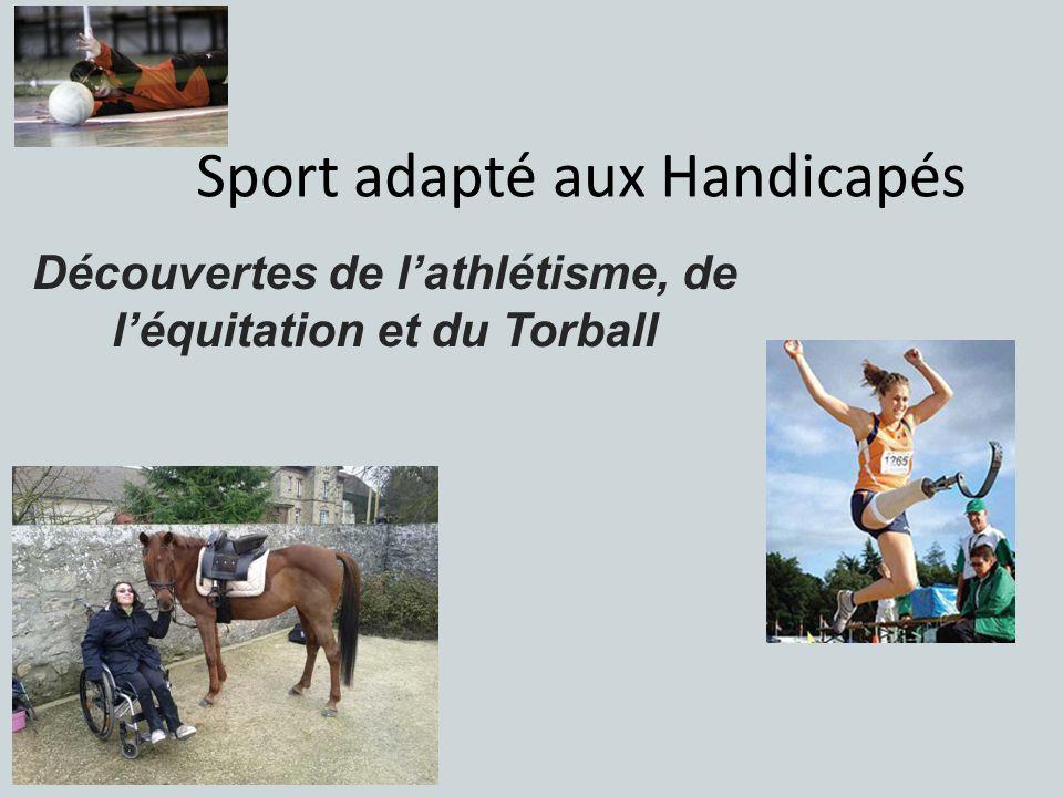 Sport adapté aux Handicapés Découvertes de lathlétisme, de léquitation et du Torball