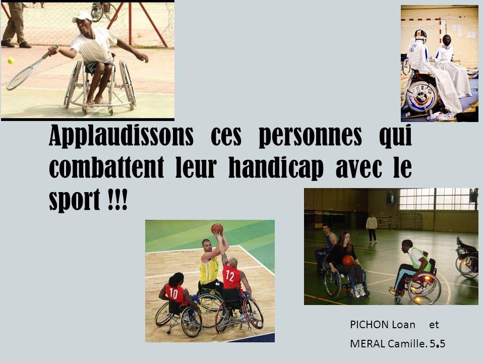 Applaudissons ces personnes qui combattent leur handicap avec le sport !!! PICHON Loan et MERAL Camille. 5. 5