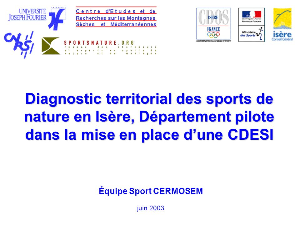 Diagnostic territorial des sports de nature en Isère, Département pilote dans la mise en place dune CDESI Équipe Sport CERMOSEM juin 2003