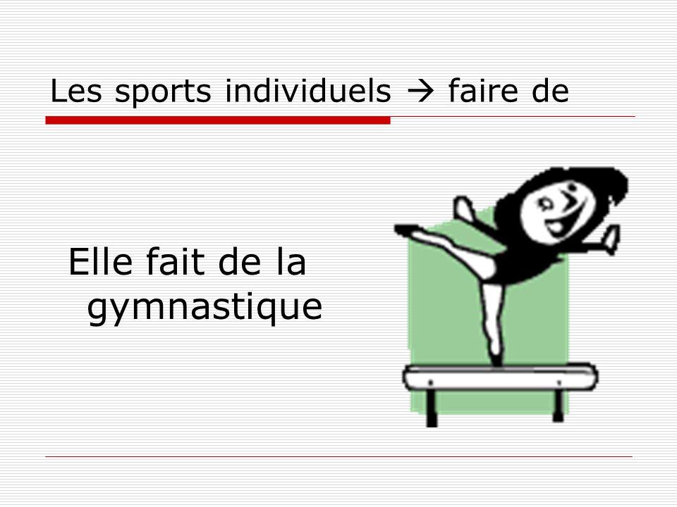 Les sports individuels faire de Elle fait de la gymnastique