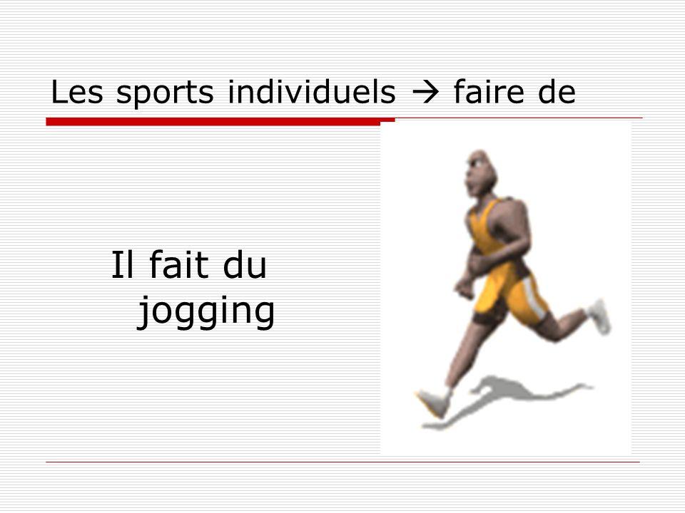 Les sports individuels faire de Il fait du jogging