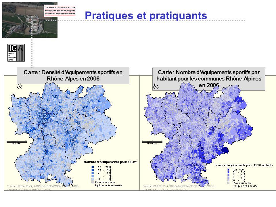 Pratiques et pratiquants Carte : Densité déquipements sportifs en Rhône-Alpes en 2006 Source : RES MJSVA, 2005-06; CERMOSEM PACTE, 2006. Réalisation :