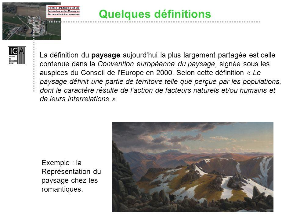 La définition du paysage aujourd'hui la plus largement partagée est celle contenue dans la Convention européenne du paysage, signée sous les auspices