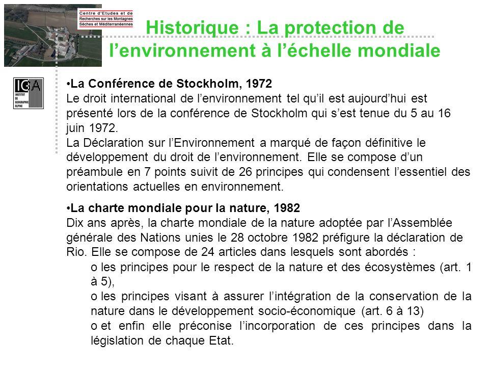 Historique : La protection de lenvironnement à léchelle mondiale La Conférence de Stockholm, 1972 Le droit international de lenvironnement tel quil es