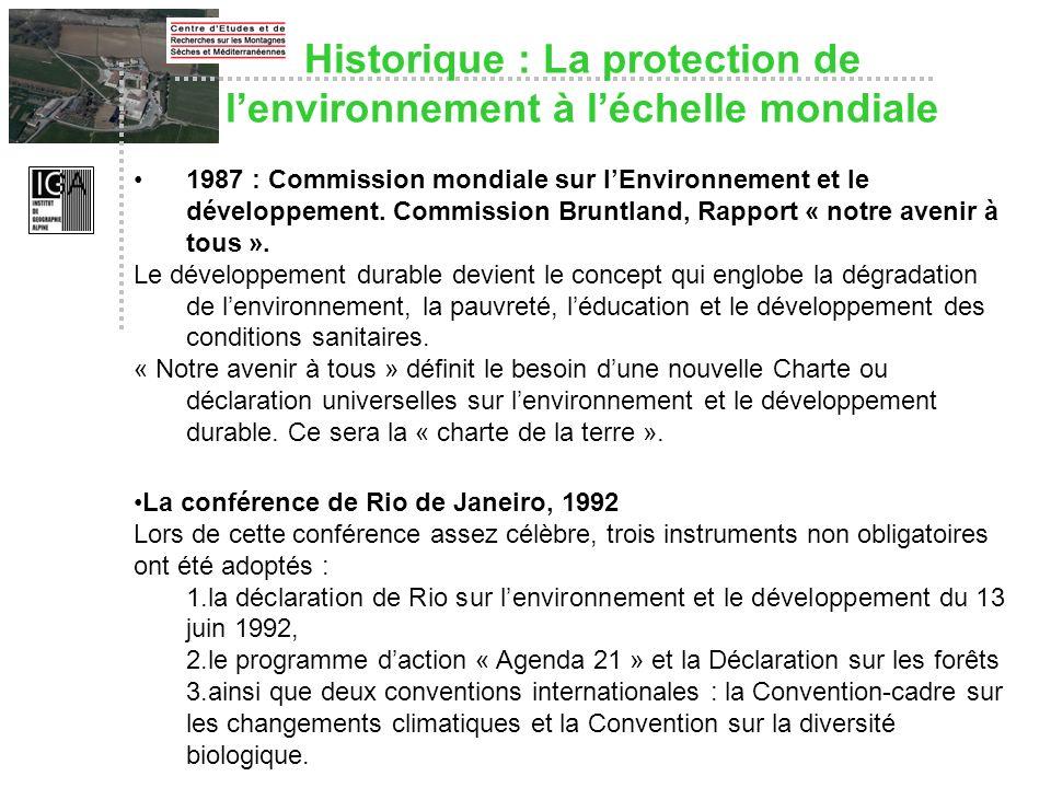 Historique : La protection de lenvironnement à léchelle mondiale 1987 : Commission mondiale sur lEnvironnement et le développement. Commission Bruntla