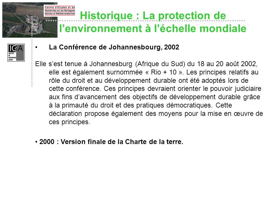 Historique : La protection de lenvironnement à léchelle mondiale La Conférence de Johannesbourg, 2002 Elle sest tenue à Johannesburg (Afrique du Sud)
