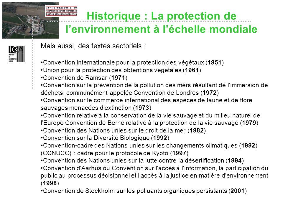 Mais aussi, des textes sectoriels : Convention internationale pour la protection des végétaux (1951) Union pour la protection des obtentions végétales