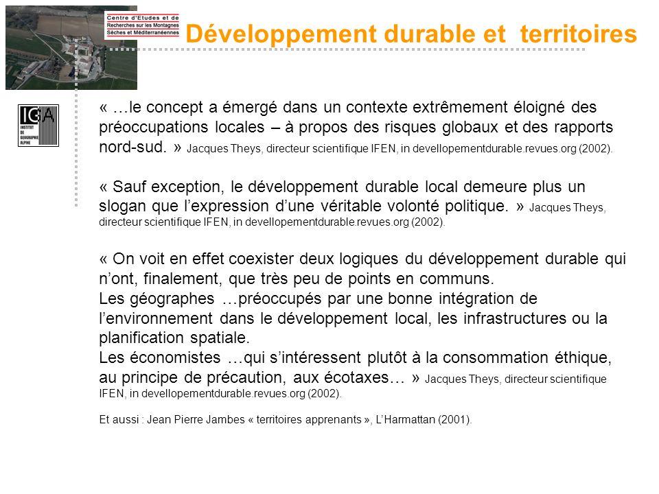 Développement durable et territoires « …le concept a émergé dans un contexte extrêmement éloigné des préoccupations locales – à propos des risques glo