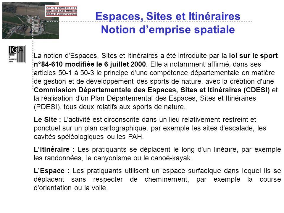 La notion dEspaces, Sites et Itinéraires a été introduite par la loi sur le sport n°84-610 modifiée le 6 juillet 2000. Elle a notamment affirmé, dans
