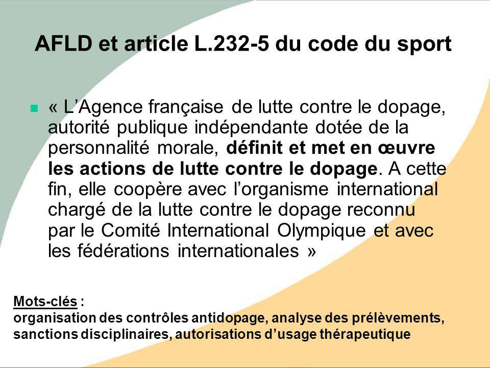 AFLD et article L.232-5 du code du sport « LAgence française de lutte contre le dopage, autorité publique indépendante dotée de la personnalité morale