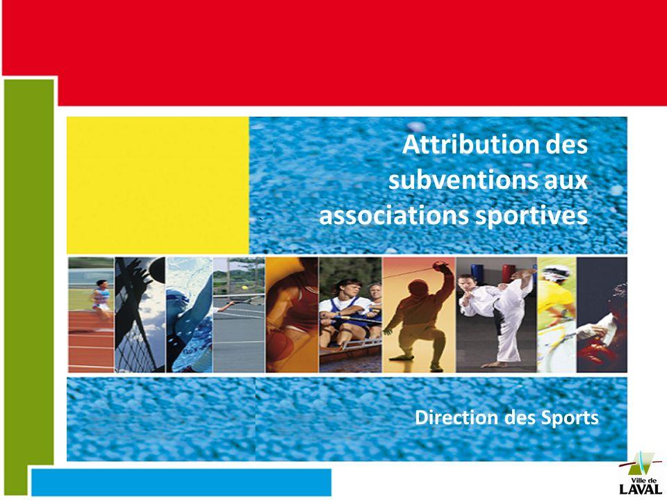 Attribution des subventions aux associations sportives Direction des Sports Attribution des subventions aux associations sportives Direction des Sport