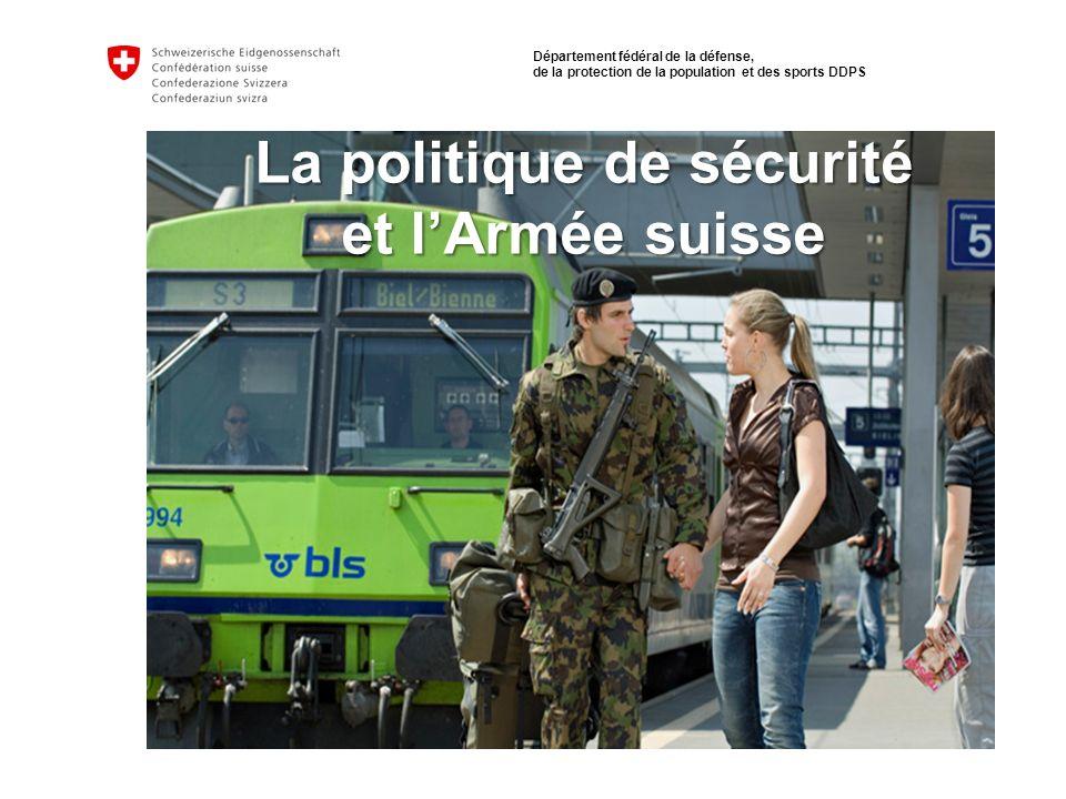 Département fédéral de la défense, de la protection de la population et des sports DDPS Politique de sécurité suisse La Suisse connaît depuis de longues années la paix, la sécurité et la liberté.