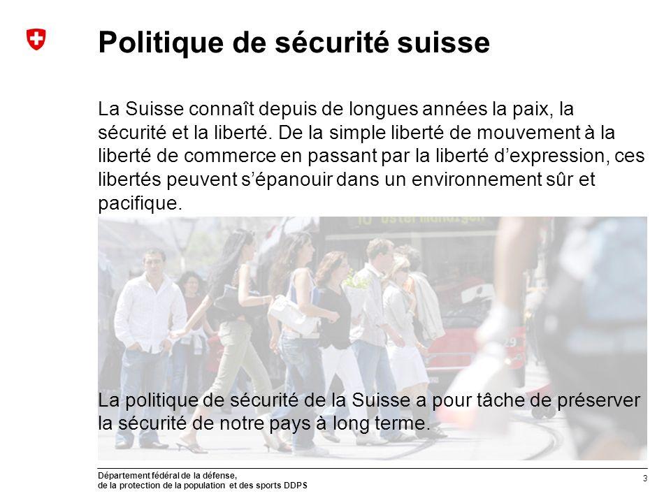 Département fédéral de la défense, de la protection de la population et des sports DDPS La Suisse connaît depuis de longues années la paix, la sécurit