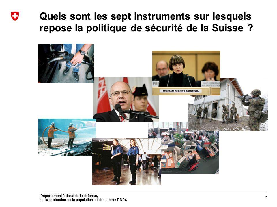 Département fédéral de la défense, de la protection de la population et des sports DDPS Quels sont les sept instruments sur lesquels repose la politiq