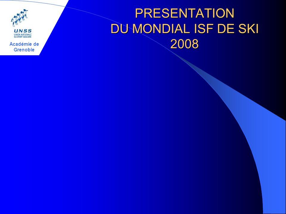 Académie de Grenoble PRESENTATION DU MONDIAL ISF DE SKI 2008