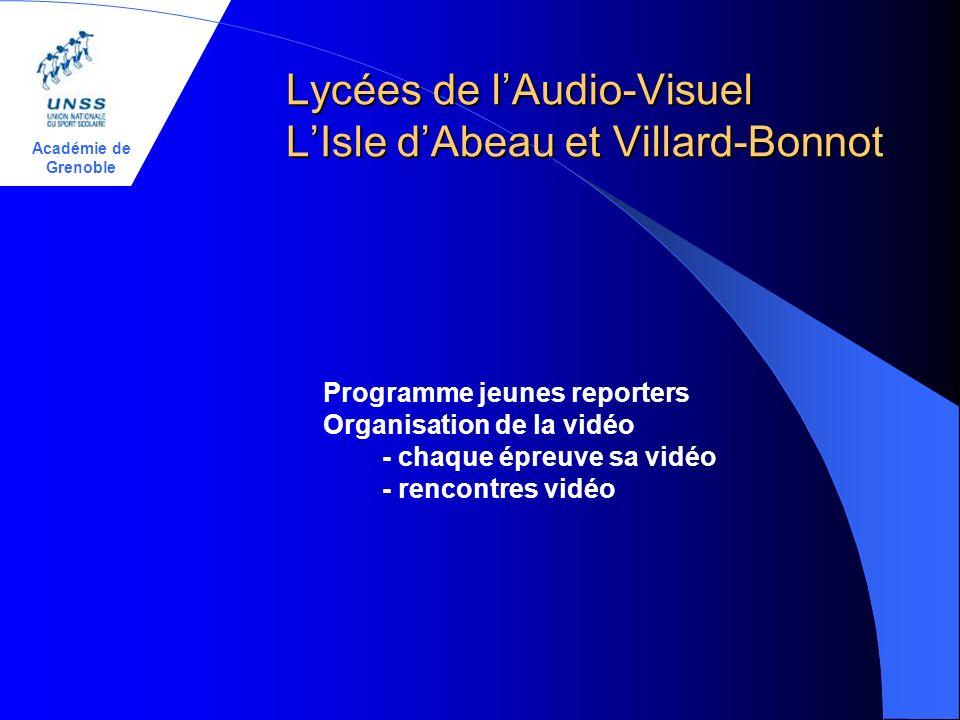 Académie de Grenoble Lycées de lAudio-Visuel LIsle dAbeau et Villard-Bonnot Programme jeunes reporters Organisation de la vidéo - chaque épreuve sa vi