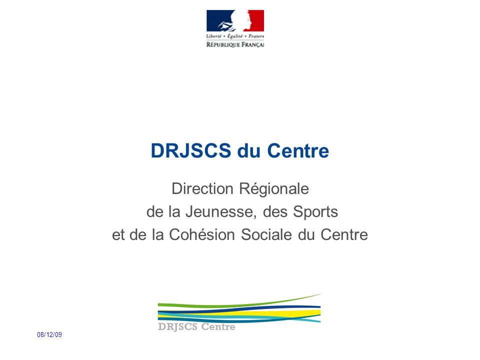 DRJSCS Centre 2 La création des DRJSCS : pourquoi .