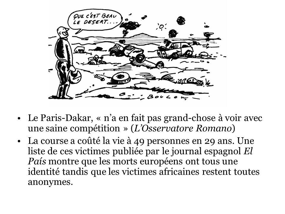 Le Paris-Dakar, « na en fait pas grand-chose à voir avec une saine compétition » (LOsservatore Romano) La course a coûté la vie à 49 personnes en 29 ans.