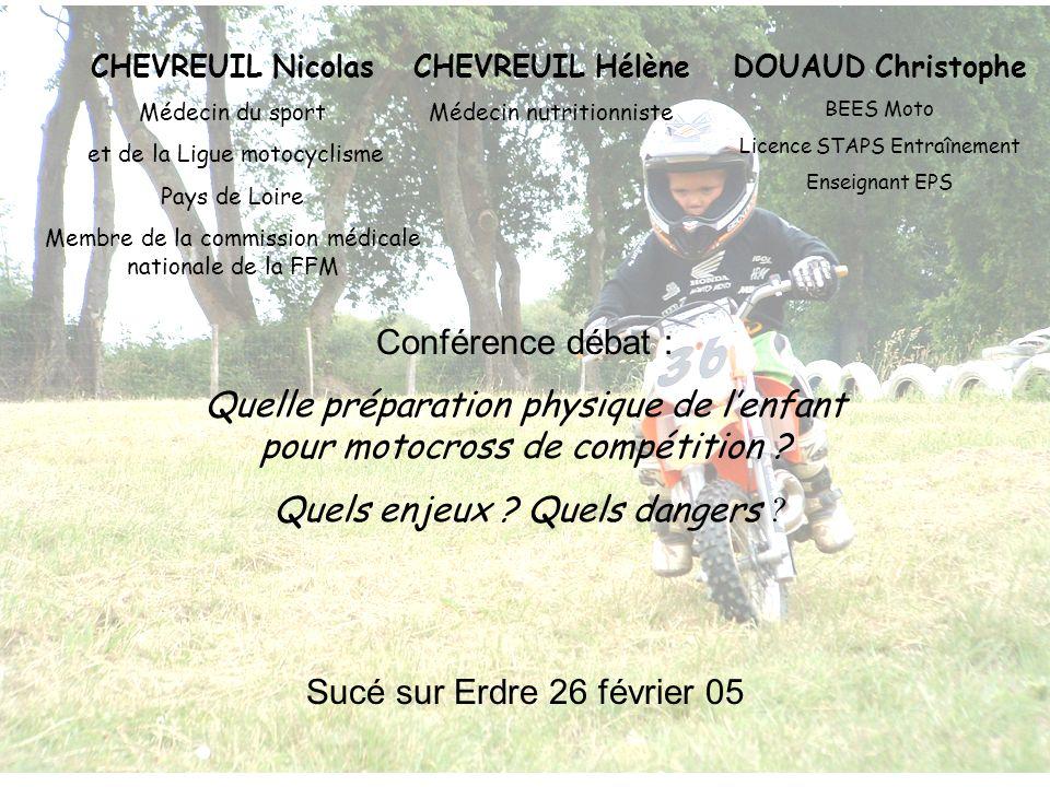 Conférence débat : Quelle préparation physique de lenfant pour motocross de compétition ? Quels enjeux ? Quels dangers ? DOUAUD Christophe BEES Moto L
