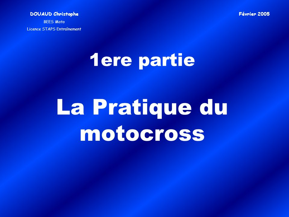Analyse du motocross DOUAUD Christophe BEES Moto Licence STAPS Entraînement Février 2005