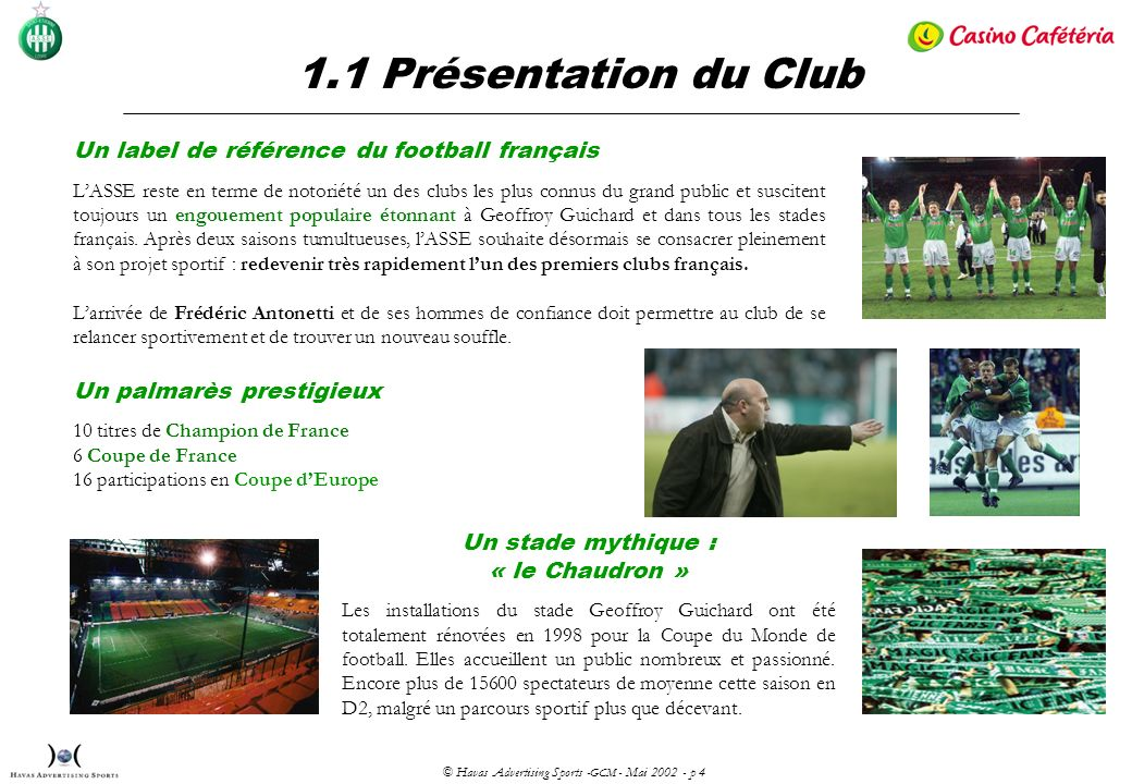 © Havas Advertising Sports - GCM - Mai 2002 - p 4 1.1 Présentation du Club Un label de référence du football français LASSE reste en terme de notoriét