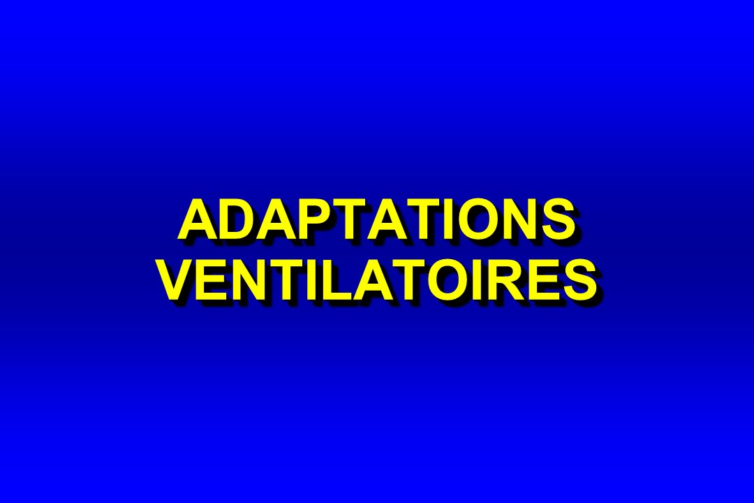 ADAPTATIONS VENTILATOIRES