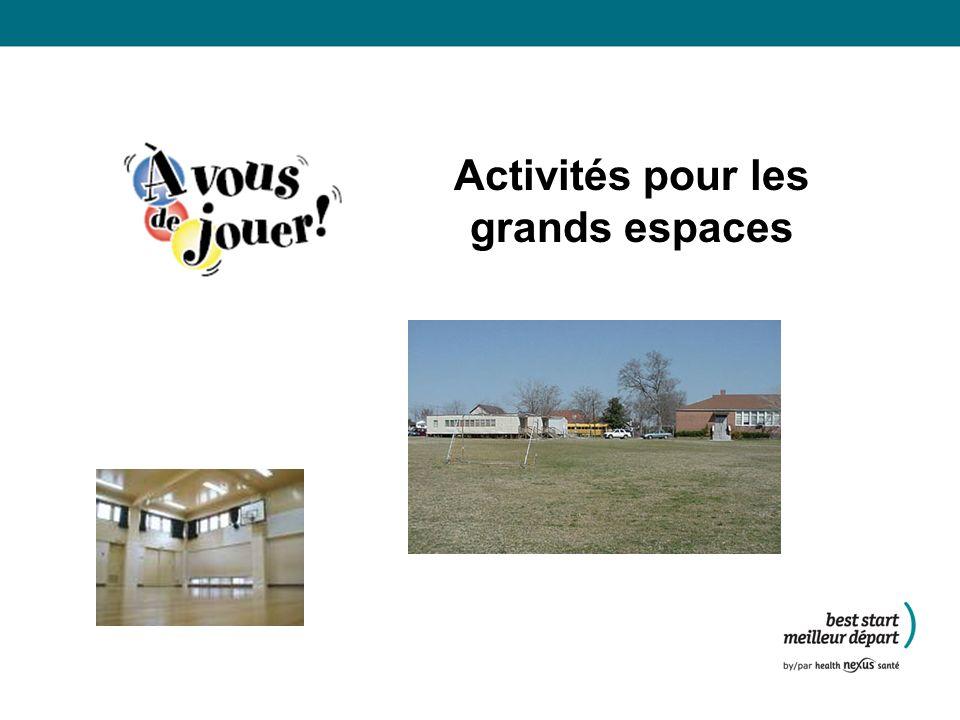 Activités pour les grands espaces