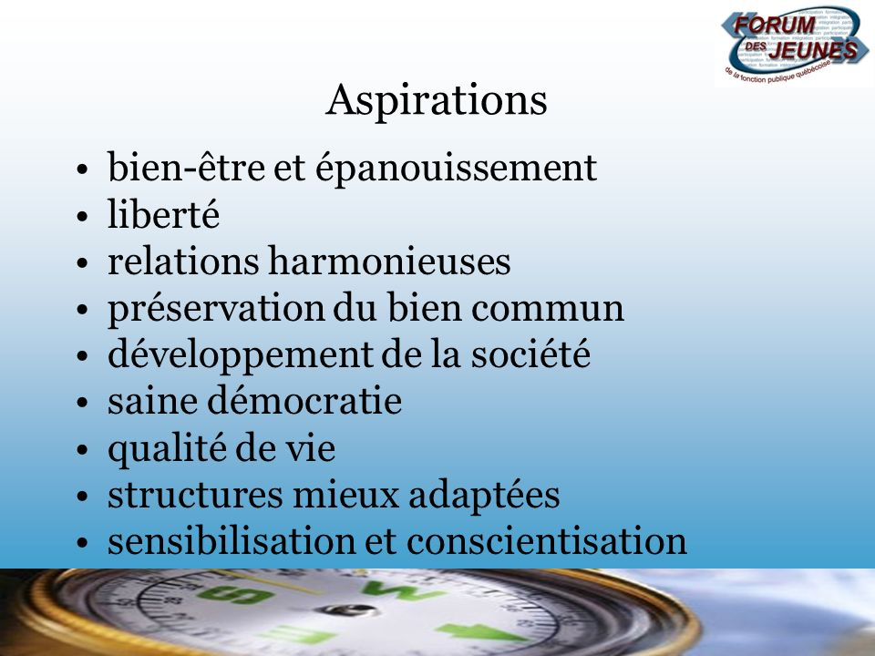 Aspirations bien-être et épanouissement liberté relations harmonieuses préservation du bien commun développement de la société saine démocratie qualit