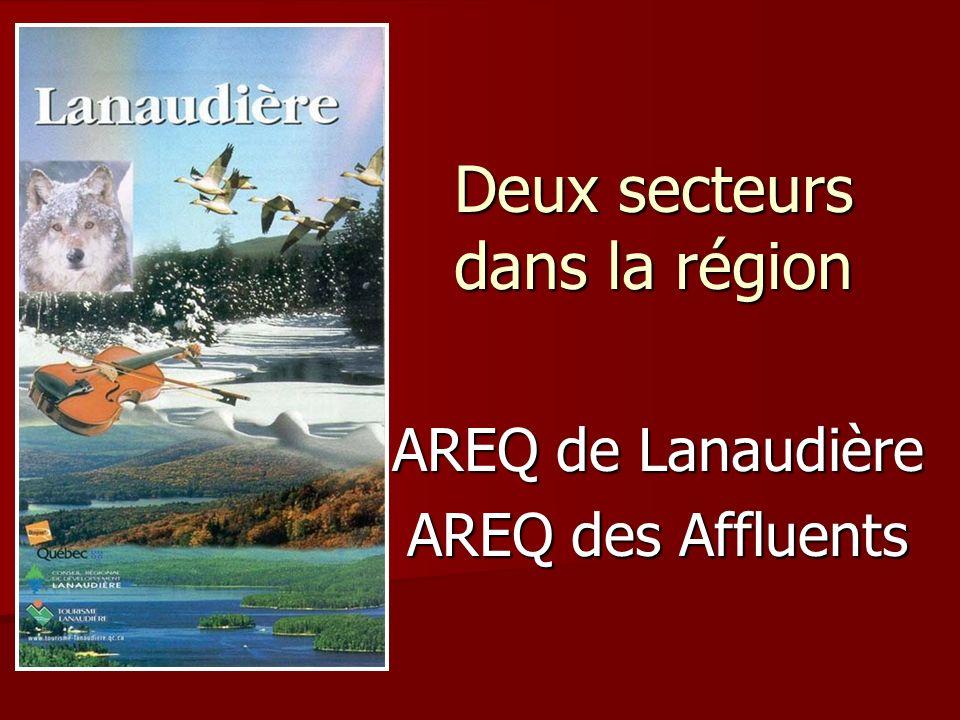 Deux secteurs dans la région AREQ de Lanaudière AREQ des Affluents