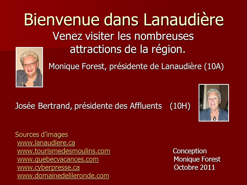 Bienvenue dans Lanaudière Venez visiter les nombreuses Venez visiter les nombreuses attractions de la région. attractions de la région. Monique Forest
