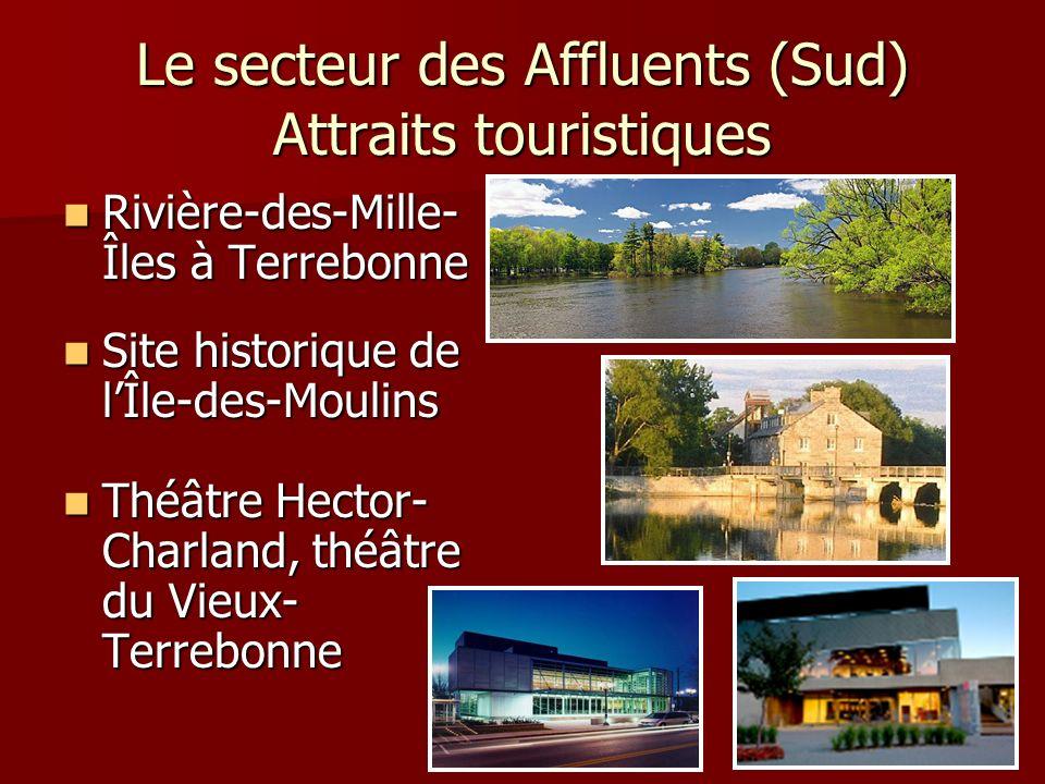 Le secteur des Affluents (Sud) Attraits touristiques Rivière-des-Mille- Îles à Terrebonne Rivière-des-Mille- Îles à Terrebonne Site historique de lÎle
