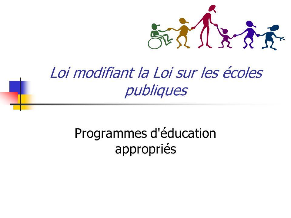 Loi modifiant la Loi sur les écoles publiques Programmes d éducation appropriés