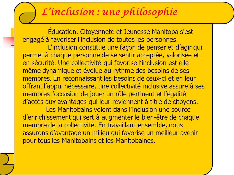 Éducation, Citoyenneté et Jeunesse Manitoba s'est engagé à favoriser l'inclusion de toutes les personnes. Linclusion constitue une façon de penser et