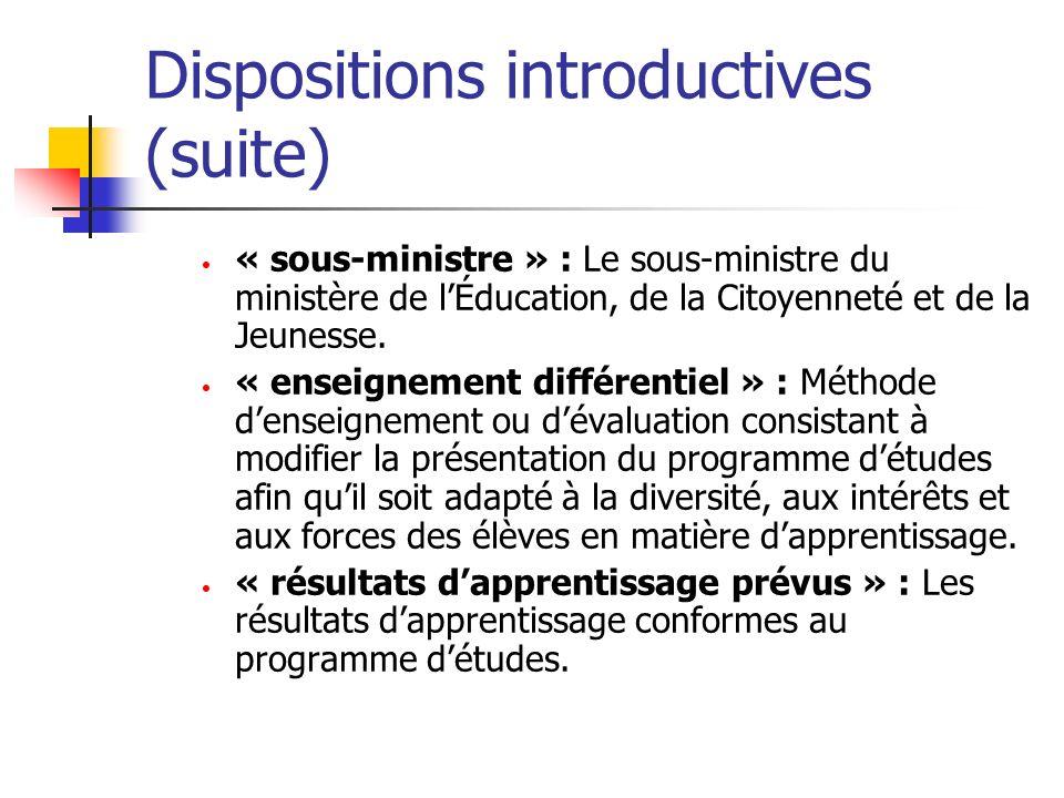 Dispositions introductives (suite) « sous-ministre » : Le sous-ministre du ministère de lÉducation, de la Citoyenneté et de la Jeunesse. « enseignemen