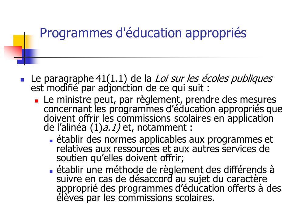 Programmes d'éducation appropriés Le paragraphe 41(1.1) de la Loi sur les écoles publiques est modifié par adjonction de ce qui suit : Le ministre peu