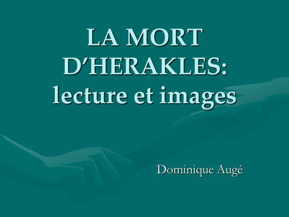 LA MORT DHERAKLES: lecture et images Dominique Augé