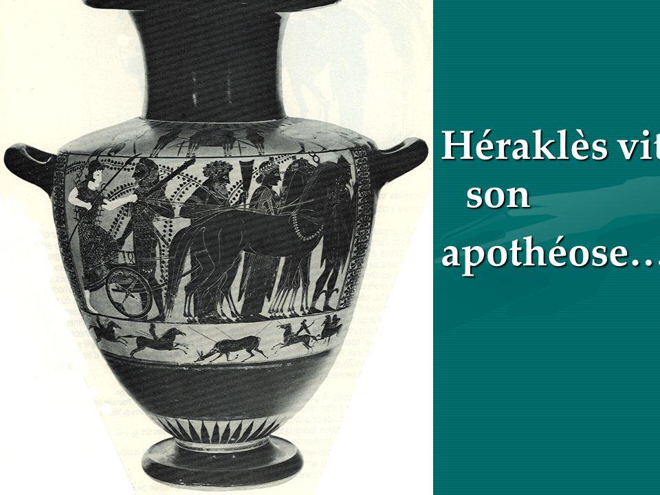 Héraklès vit son apothéose…