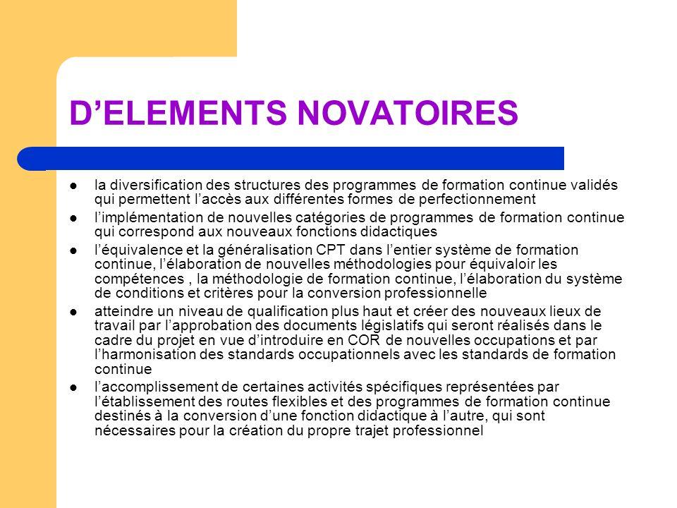 DELEMENTS NOVATOIRES la diversification des structures des programmes de formation continue validés qui permettent laccès aux différentes formes de pe