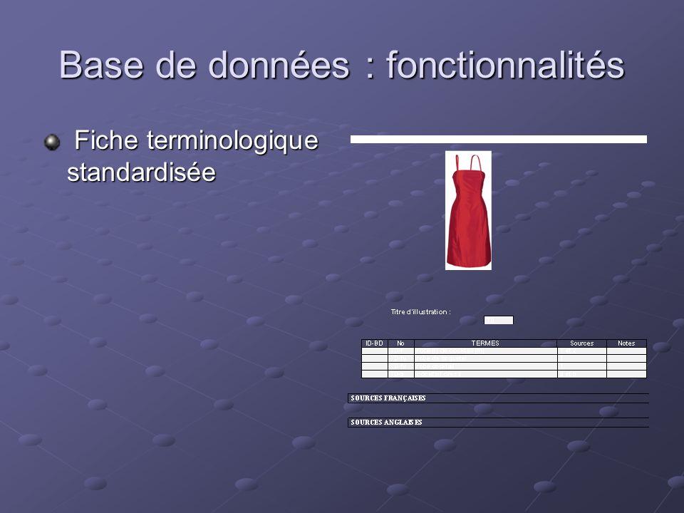 Base de données : fonctionnalités Fiche terminologique standardisée Fiche terminologique standardisée